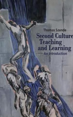 Second Culture Teaching and Learning : An Introduction - Thomas Szende