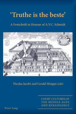 Truthe is the Beste : A Festschrift in Honour of A. V. C. Schmidt