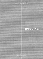 Housing+ : Threshold, Access and Transparency in Residential Buildings