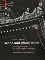 Wood and Wood Joints : Building Traditions of Europe, Japan and China - Klaus Zwerger