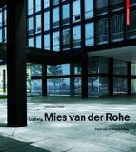 Ludwig Mies Van Der Rohe - Professor Universite de Paris-VIII Sheldon H Solow Professor in the History of Architecture Jean-Louis Cohen