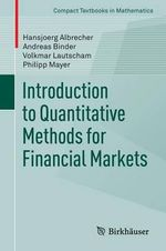 Introduction to Quantitative Methods for Financial Markets : The Fast Track to Getting the Job Done on Time and... - Hansjorg Albrecher