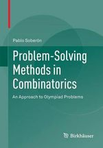 Problem-solving Methods in Combinatorics : An Approach to Olympiad Problems - Pablo Soberon Bravo