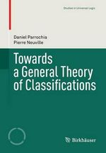 Towards a General Theory of Classifications - Daniel Parrochia