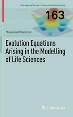 Evolution Equations Arising in the Modelling of Life Sciences - Messoud Efendiev