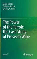 The Power of the Terroir : the Case Study of Prosecco Wine - Gregory V. Jones