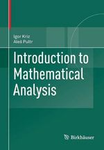 Introduction to Mathematical Analysis - Igor Kriz