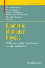 Geometric Methods in Physics : XXX Workshop, Bia Owie A, Poland, June 26 to July 2, 2011