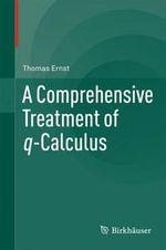 A Comprehensive Treatment of Q-Calculus - Thomas Ernst