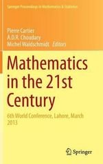 Mathematics in the 21st Century : 6th World Conference, Lahore, March 2013