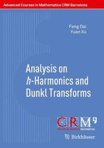 Analysis on H-Harmonics and Dunkl Transforms : Advanced Courses in Mathematics - CRM Barcelona - Yuan Xu