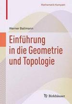 Einfuhrung in Die Geometrie Und Topologie : Mathematik Kompakt - Werner Ballmann