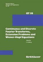 Continuous and Discrete Fourier Transforms, Extension Problems and Wiener-Hopf Equations : Operator Theory: Advances and Applications