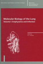 Molecular Biology of the Lung : Emphysema and Infection Volume I