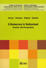 E-Democracy in Switzerland : Practice and Perspectives - Urs Gasser