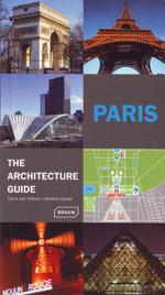 Paris - The Architecture Guide : Architecture Guides - Chris van Uffelen