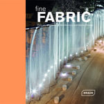 Fine Fabric : Delicate Materials for Architecture and Interior Design - Chris van Uffelen