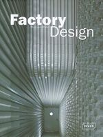 Factory Design - Chris van Uffelen