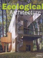 Ecological Architecture : Architecture in Focus - Chris van Uffelen