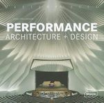 Masterpieces : Performance Architecture + Design - Chris van Uffelen