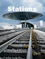 Stations : Architecture in Focus - Chris van Uffelen