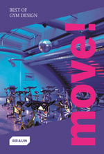 Move! Best of Gym Design : Best of...