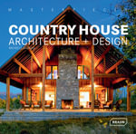 Masterpieces : Country House Architecture + Design - Michelle Galindo