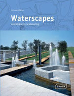 Waterscapes : Contemporary Landscaping - Chris van Uffelen