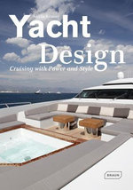 Yacht Design : Cruising with Power and Style - Sibylle Kramer