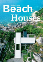 Beach Houses : Living at the Sea - Michelle Galindo