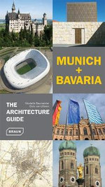Munich + Bavaria - the Architecture Guide : The Architecture Guide - Nicolette Baumeister