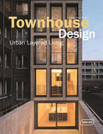 Townhouse Design : Layered Urban Living - Chris van Uffelen