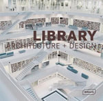 Masterpieces : Library Architecture + Design - Manuela Roth