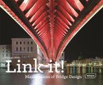 Link it! : Masterpieces of Bridge Design - Chris van Uffelen