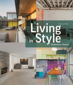 Living in Style : Architecture + Interiors - Chris van Uffelen