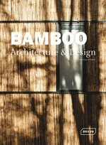 Bamboo Architecture & Design - Chris van Uffelen