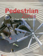 Pedestrian Zones : Car Free Urban Spaces - Chris van Uffelen
