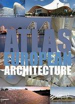 Atlas of European Architecture : Atlas - Markus Sebastian Braun