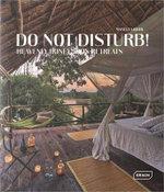 Do Not Disturb! : Heavenly Honeymoon Retreats - Manuela Roth