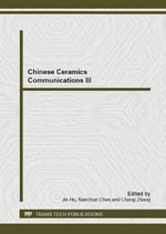 Chinese Ceramics Communications III : Selected, Peer Reviewed Papers from the 2012 Workshop on Synthesis, Characterization and Applications of Inorganic Powders, July 16-18, 2012, Guilin, China
