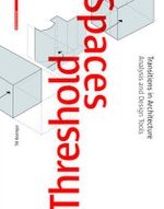 Threshold Spaces : Transitions in Architecture Analysis and Design Tools - Till Boettger