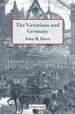 The Victorians and Germany - John R. Davis