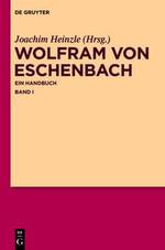 Wolfram Von Eschenbach : Ein Handbuch