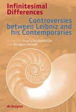 Infinitesimal Differences : Controversies Between Leibniz and His Contemporaries