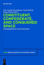 Constituent, Confederate, and Conquered Space : The Emergence of the Mittani State