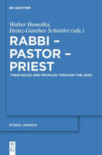 Rabbi - Pastor - Priest : Their Roles and Profiles Through the Ages