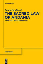The Sacred Law of Andania : A New Text with Commentary - Laura Gawlinski