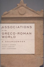Associations in the Greco-Roman World : A Sourcebook - Richard S. Ascough