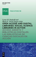 Open Access and Digital Libraries / Acceso Abierto y Bibliotecas Digitales : Social Science Libraries in Action / Bibliotecas de Ciencias Sociales En Accion