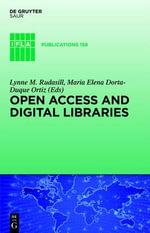 Open Access and Digital Libraries / Acceso Abierto y Bibliotecas Digitales : Social Science Libraries in Action / Bibliotecas de Ciencias Sociales En Accion